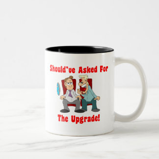 Should've Asked For The Upgrade! Mug