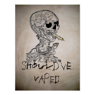 Should've Vaped  Skull Poster