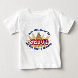 Shout or Listen Baby T-Shirt