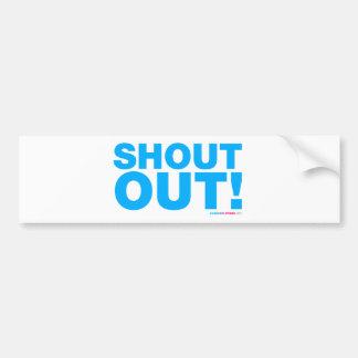 Shout Out Bumper Sticker
