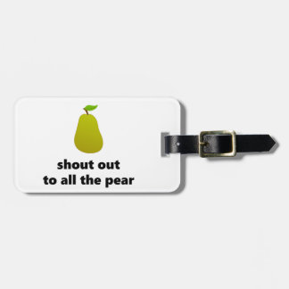Shout out to all the pear bag tag