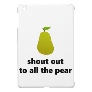 Shout out to all the pear iPad mini cases