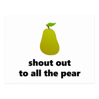Shout out to all the pear postcard