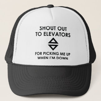 Shout Out To Elevators Trucker Hat