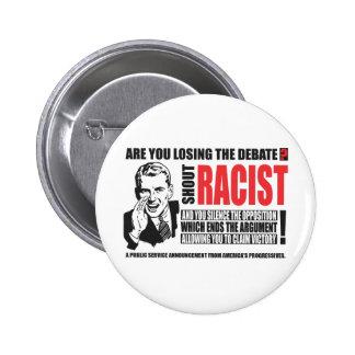 Shout Racist! Pinback Button