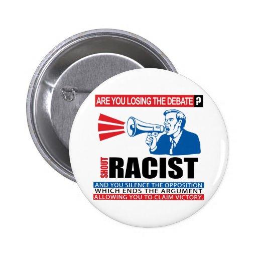Shout Racist Pins