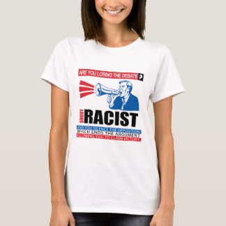 Shout Racist T-Shirt
