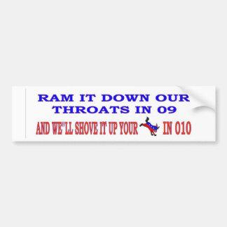 SHOVE IT DOWM OUR THROATS IN 09 CAR BUMPER STICKER