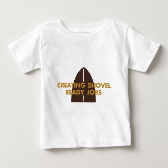 SHOVEL READY BABY T-Shirt
