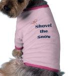 Shovel The Snow Reminders Pet Tee Shirt