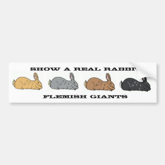 Show A Real Rabbit Flemish Giant Bumper Sticker