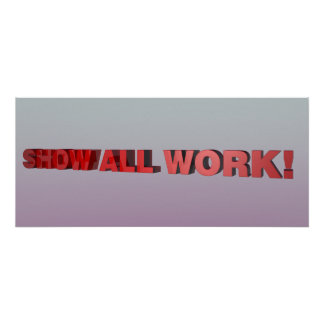 Show All Work- Math/Science Classroom Poster