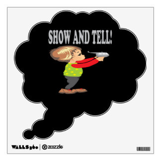 Show And Tell 2 Wall Decal