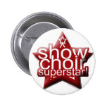 Show Choir Superstar! Pinback Button