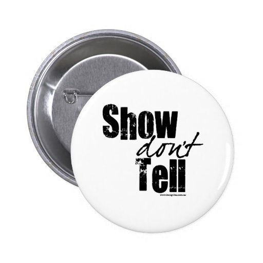 Show Don't Tell 2 Inch Round Button