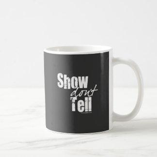Show Don't Tell Coffee Mug