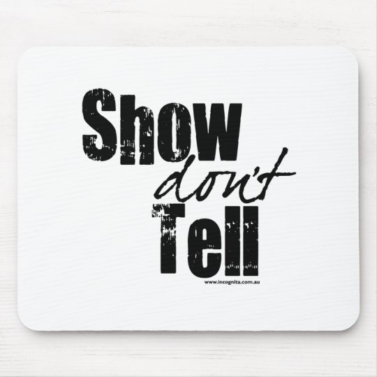 Show Don't Tell Mouse Pad