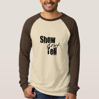 Show Don't Tell T-Shirt