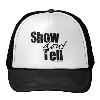 Show Don't Tell Trucker Hat