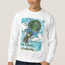 Show everybody you are Level Sweatshirt