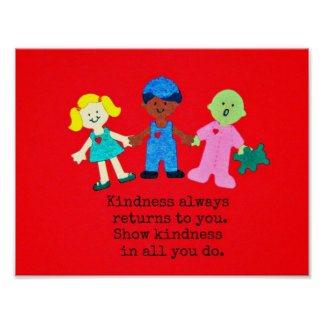 Show kindness in all you do. posters