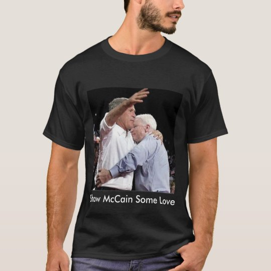 Show McCain Some Love T-Shirt