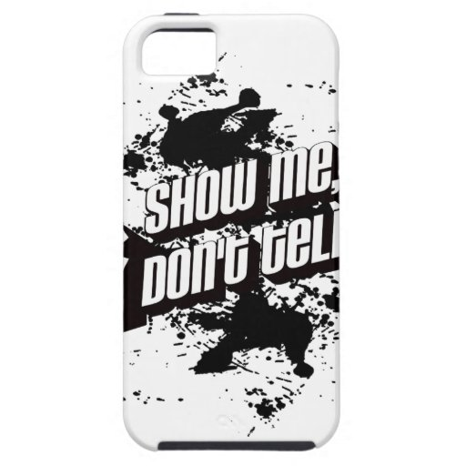 show me don't tell me iPhone 5 covers