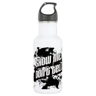 show me don't tell me 18oz water bottle