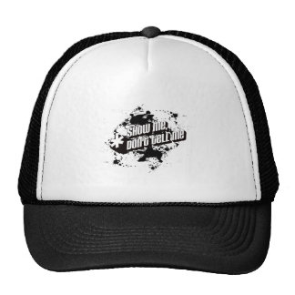 show me don't tell me trucker hat