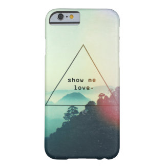 Show Me Love | iPhone 6 Case