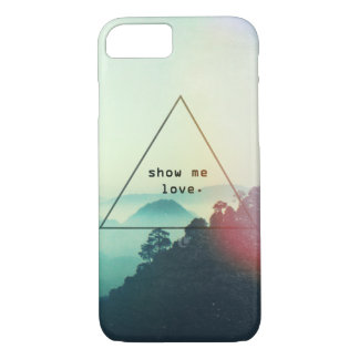 Show Me Love | iPhone 7 Case