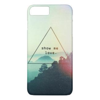 Show Me Love | iPhone 7 Plus Case