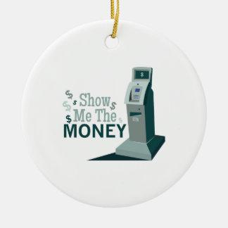 Show Me Money Ceramic Ornament