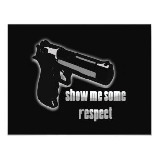 Show Me Some Respect 4.25x5.5 Paper Invitation Card