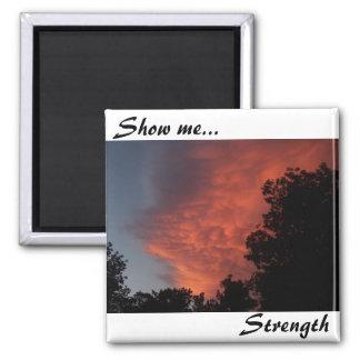 Show me..., Strength Magnet