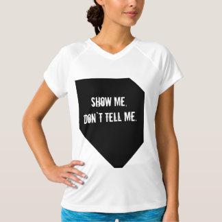 Show me .. tee shirt