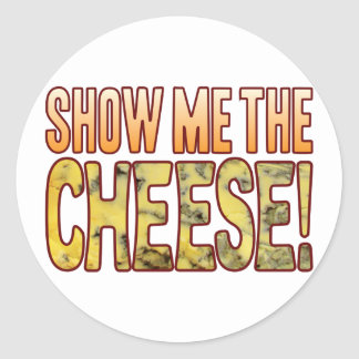 Show Me The Blue Cheese Classic Round Sticker