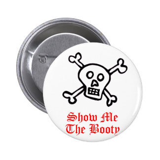 Show Me The Booty Pirate Skull Pin