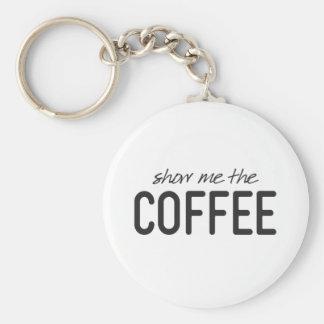 Show Me the Coffee Funny Print Keychain