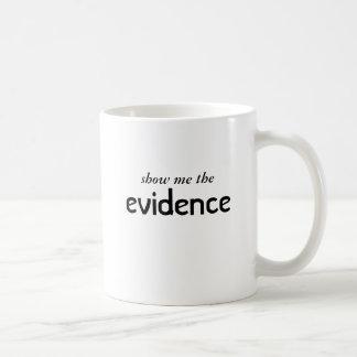 show me the evidence coffee mug