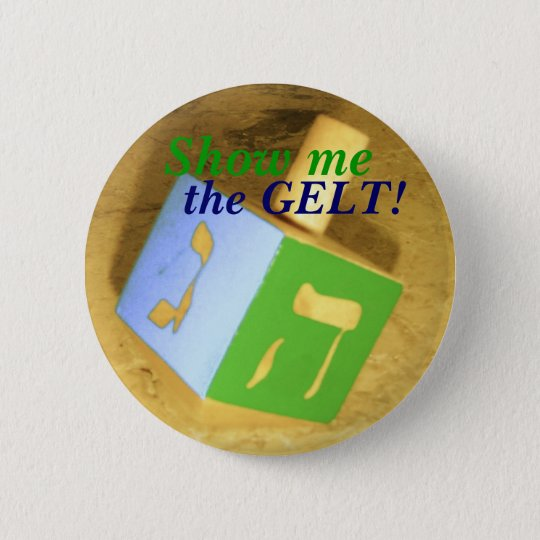 Show me, the GELT! Pin