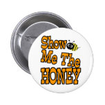 show me the honey 2 inch round button