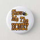 show me the honey button