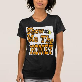 show me the honey T-Shirt