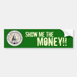 Show Me The Money! Bumper Sticker