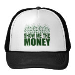 SHOW ME THE MONEY T-SHIRTS AND GIFTS TRUCKER HAT