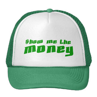 Show me the Money Trucker Hat