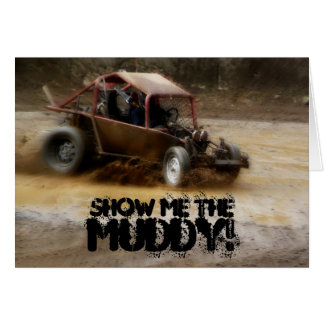 Show Me The MUDDY! Dune Buggy in the Mud Card
