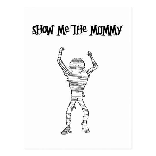 Show Me the Mummy!!! Postcard