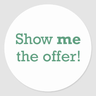 Show me the Offer! Classic Round Sticker